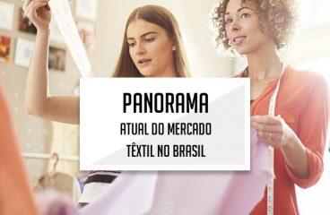 Veja o panorama atual do mercado têxtil no Brasil