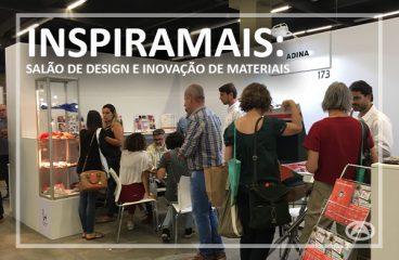 Inspiramais: Salão de Design e Inovação de Materiais