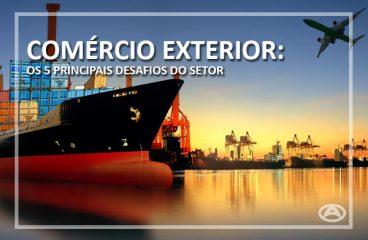 Comércio Exterior: Os 5 principais desafios do setor
