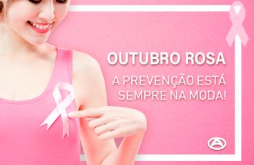 Outubro Rosa – A prevenção está sempre na moda!