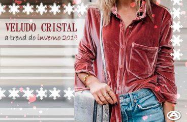 Veludo Cristal – A trend do inverno/2019