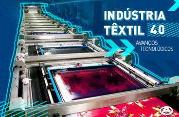 Indústria têxtil 4.0 – Avanços Tecnológico