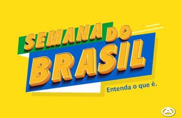 Semana do Brasil – Entenda o que é