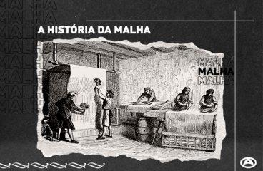 A História da Malha