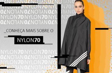 Conheça mais sobre o Nylon 70