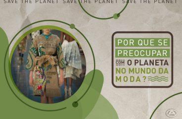 Por que se preocupar com o planeta no mundo da moda