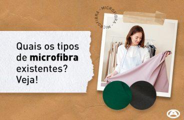 Quais os tipos de microfibra existentes? Veja!