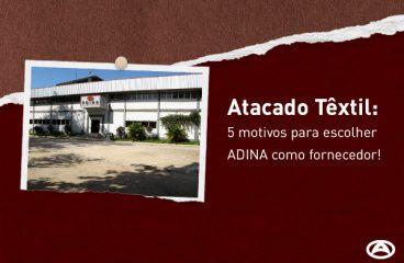 Atacado têxtil: 5 motivos para escolher a ADINA como fornecedor
