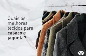 Quais os melhores tecidos para casaco e jaqueta?