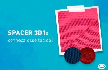 Spacer 3D1: conheça esse tecido!